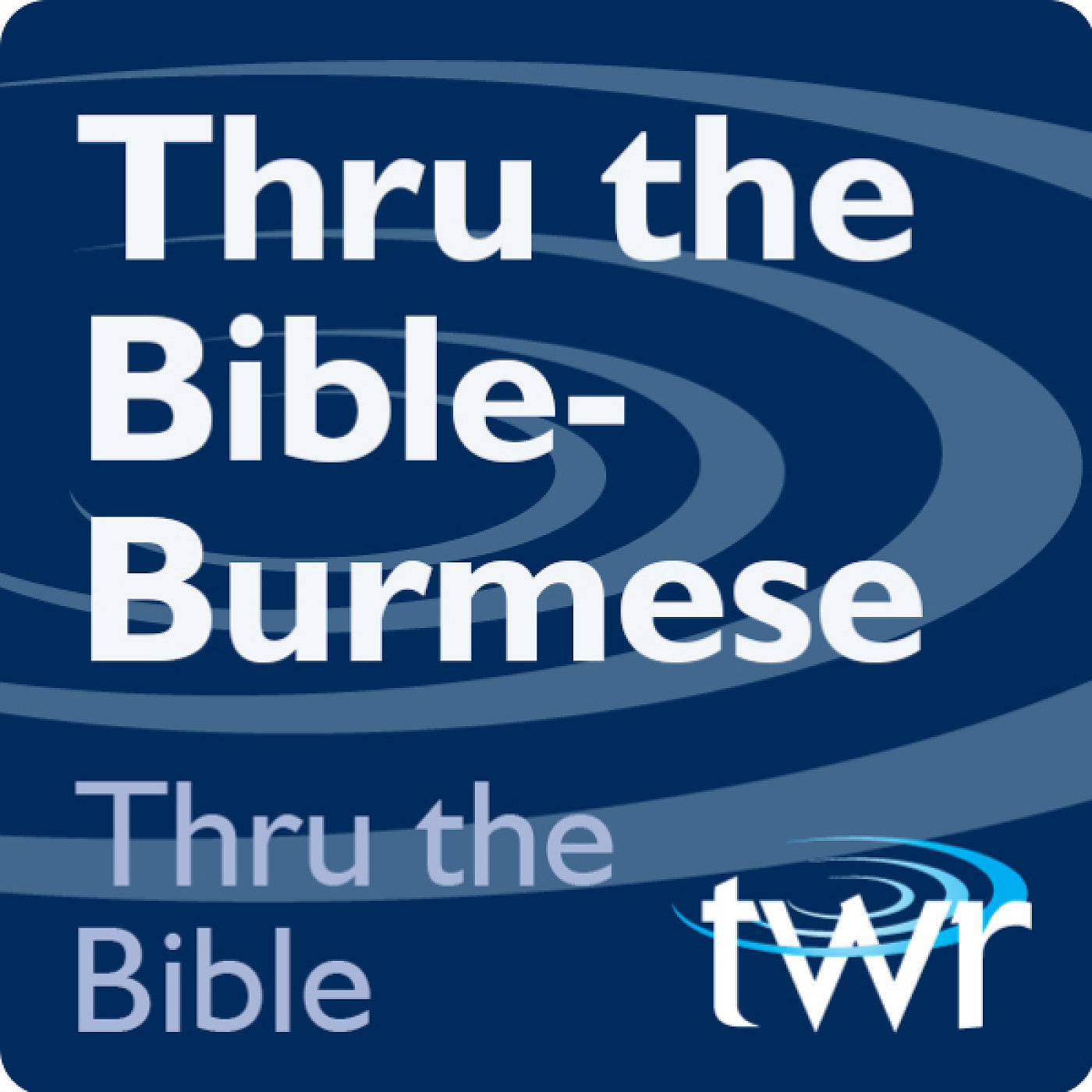 Thru the Bible @ ttb.twr.org/burmese